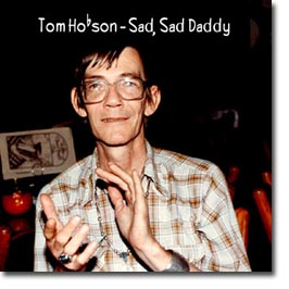 Tom Hobson Sad Sad Daddy